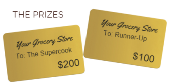 Prizes: 1st Place $200 grocery store gift card; 2nd Place: $100 grocery store card